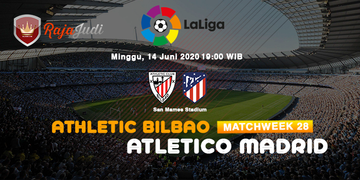 Prediksi Athletic Bilbao Vs Atletico Madrid 14 Juni 2020